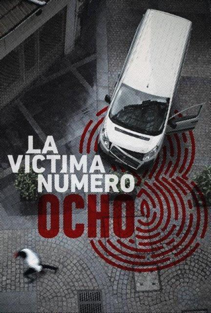 la_victima_numero_8_tv_series-339800655-large